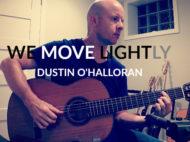 we move lightly